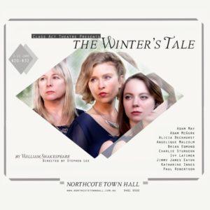 The Winter's Tale | Class Act Theatre @ Northcote Town Hall | Northcote | Victoria | Australia